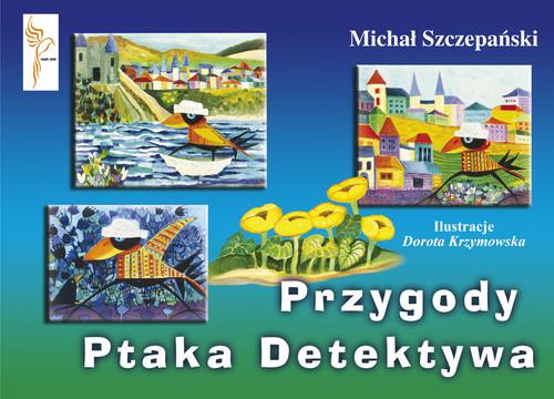 okładka Przygody Ptaka Detektywa, Książka | Michał Szczepański