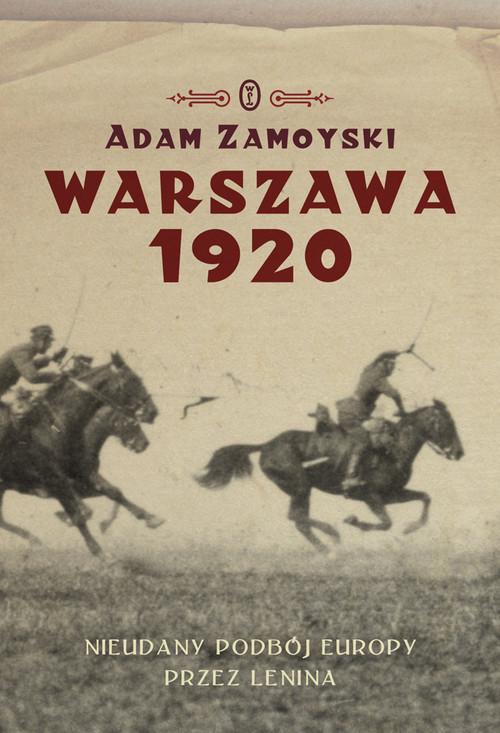 okładka Warszawa 1920 Nieudany podbój Europy Klęska Lenina, Książka | Adam Zamoyski