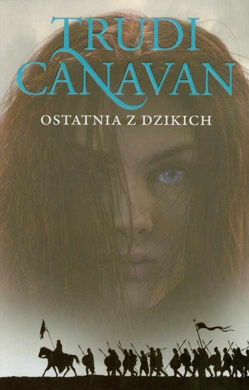 okładka Ostatnia z dzikich Era pięciorga 2, Książka | Canavan Trudi