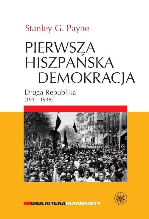 okładka Pierwsza hiszpańska demokracja Druga Republika (1931-1936), Książka | Stanley G. Payne