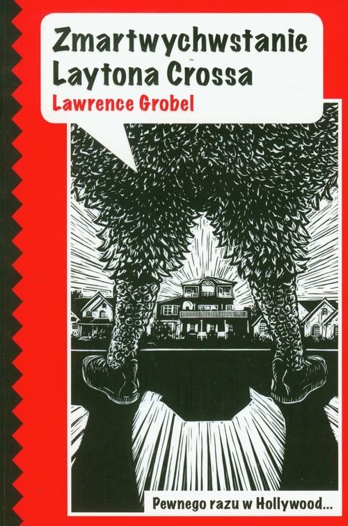 okładka Zmartwychwstanie Laytona Crossa, Książka | Grobel Lawrence