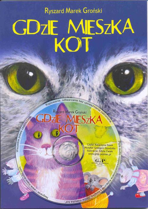okładka Gdzie mieszka kot z płytą CD, Książka   Ryszard Marek Groński