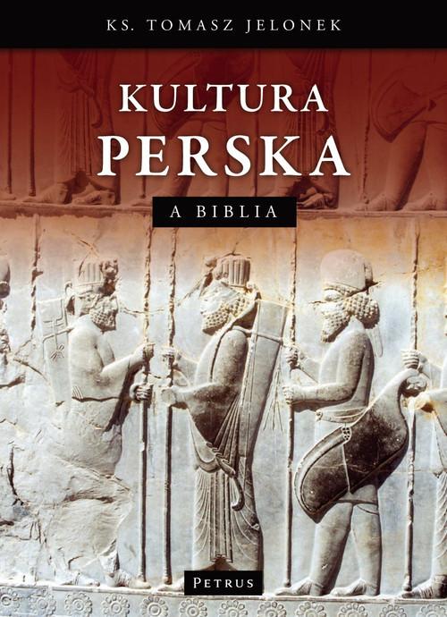 okładka Kultura Perska a Biblia, Książka | Jelonek Tomasz