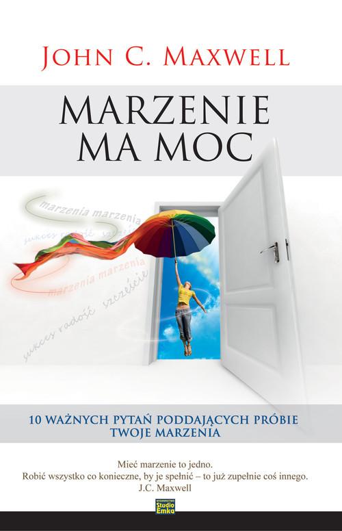 okładka Marzenie ma moc, Książka | John C. Maxwell