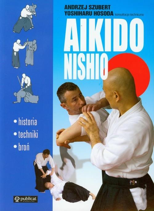 okładka Aikido Nishio, Książka | Andrzej Szubert, Yoshiharu Hosoda