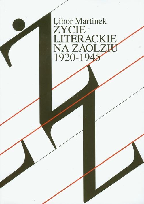 okładka Życie literackie na Zaolziu 1920-1945 Wybrane zagadnienia, Książka | Martinek Libor