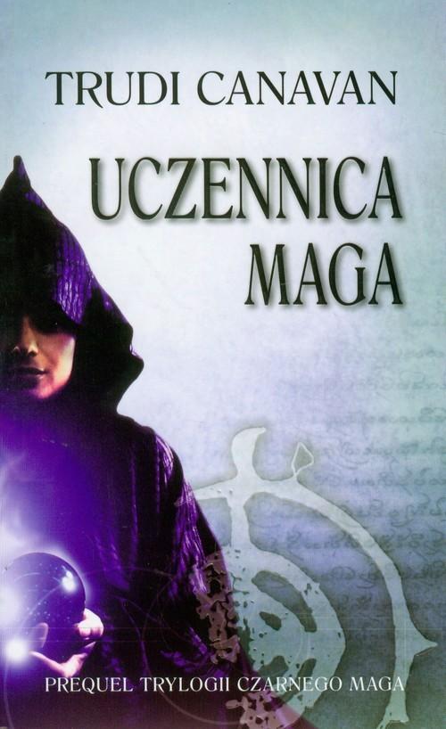 okładka Uczennica maga  Prequel Trylogii Czarnego Maga, Książka | Canavan Trudi