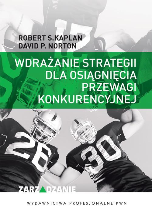 okładka Wdrażanie strategii dla osiągnięcia przewagi konkurencyjnej, Książka | Robert S. Kaplan, David P. Norton
