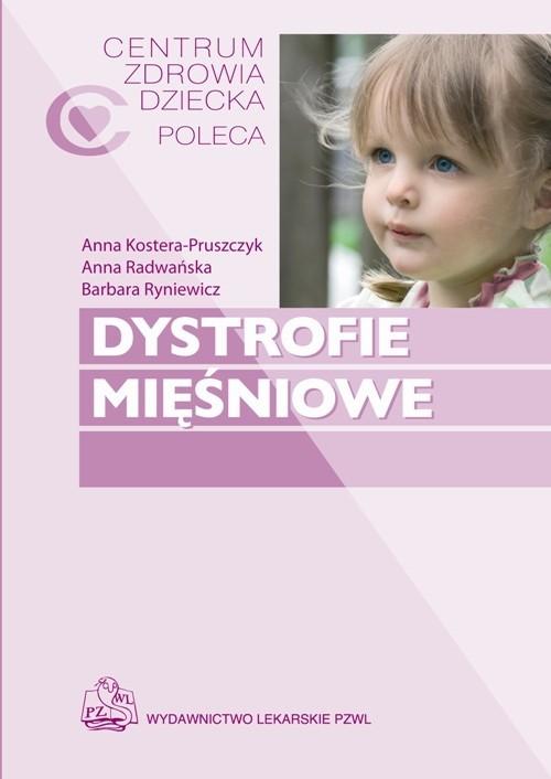 okładka Dystrofie mięśniowe, Książka   Anna  Kostera-Pruszczyk, Anna Radwańska, Rynie