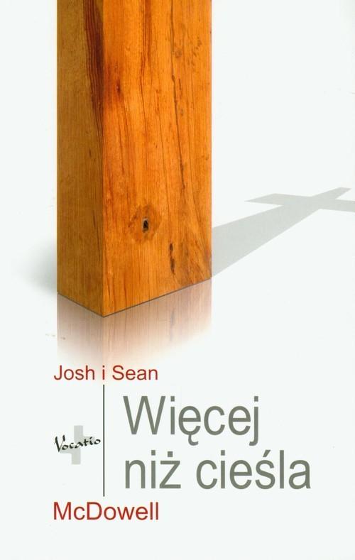 okładka Więcej niż cieśla, Książka | Josh  McDowell, Sean  McDowell