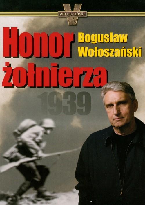 okładka Honor żołnierza 1939, Książka | Wołoszański Bogusław