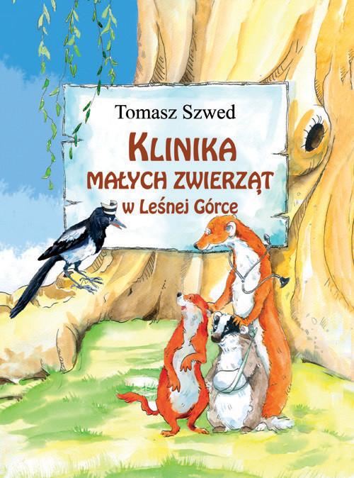 okładka Klinika Małych Zwierząt w Leśnej Górce, Książka | Szwed Tomasz