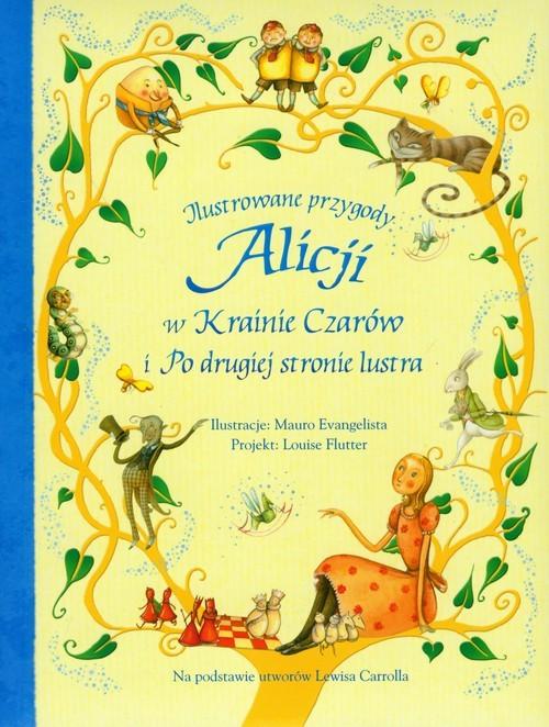 okładka Ilustrowane przygody Alicji w Krainie Czarów i Po drugiej stronie lustra, Książka   Carroll Lewis