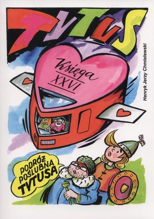 okładka Tytus Romek i A'Tomek księga XXVI Podróż poślubna Tytusa, Książka | Henryk Jerzy Chmielewski