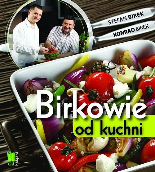 okładka Birkowie od kuchni, Książka | Stefan Birek, Konrad Birek