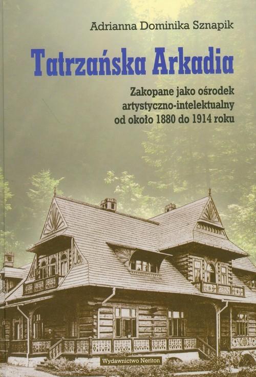 okładka Tatrzańska Arkadia, Książka | Adrianna Dominika Sznapik