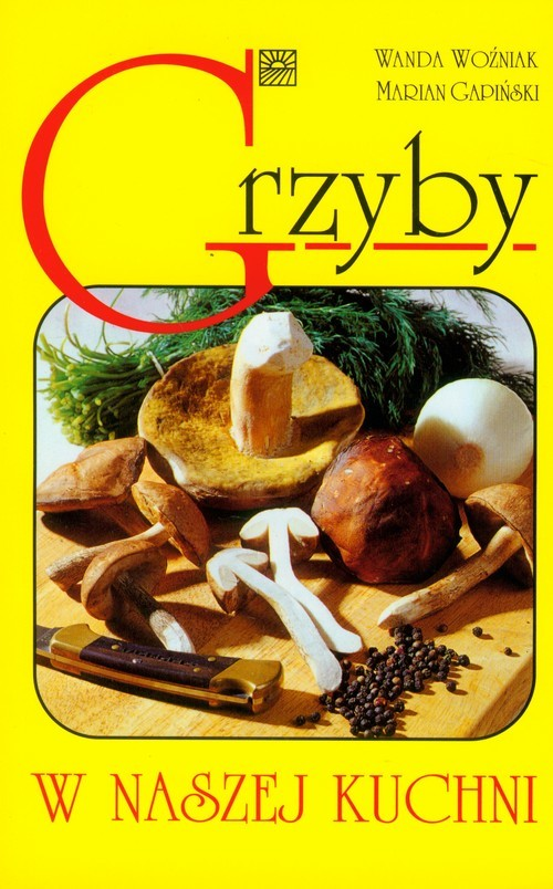 okładka Grzyby w naszej kuchni, Książka | Wanda Woźniak, Marian Gapiński