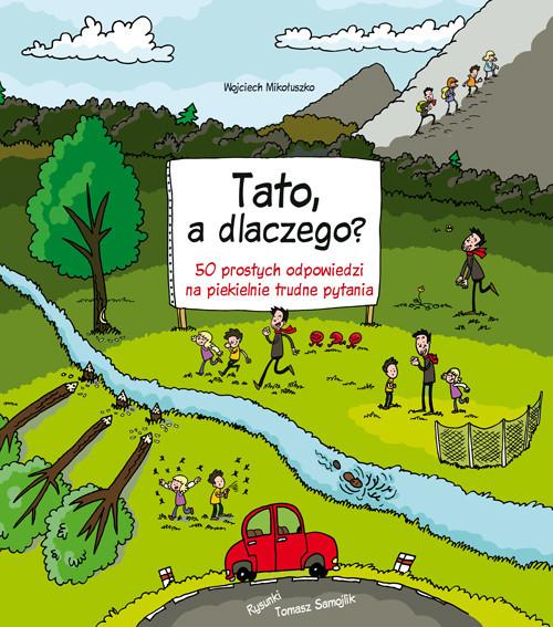 okładka Tato a dlaczego 50 prostych odpowiedzi na piekielnie trudne pytania, Książka | Mikołuszko Wojciech