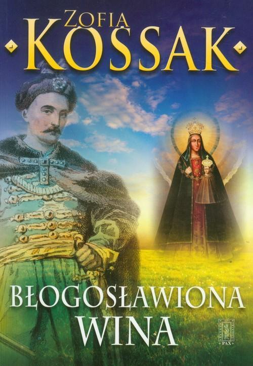 okładka Błogosławiona wina, Książka | Zofia Kossak