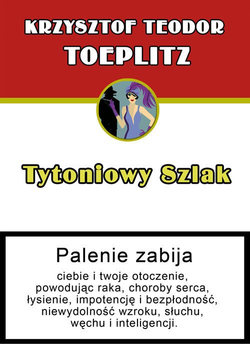 okładka Tytoniowy szlak czyli szkic z historii obyczaju, gdy palono tytoń, Książka | Krzysztof Teodor Toeplitz