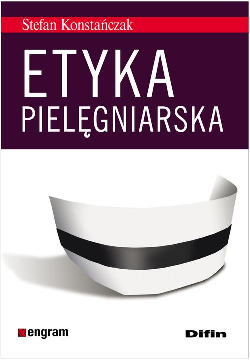 okładka Etyka pielęgniarska, Książka | Konstańczak Stefan