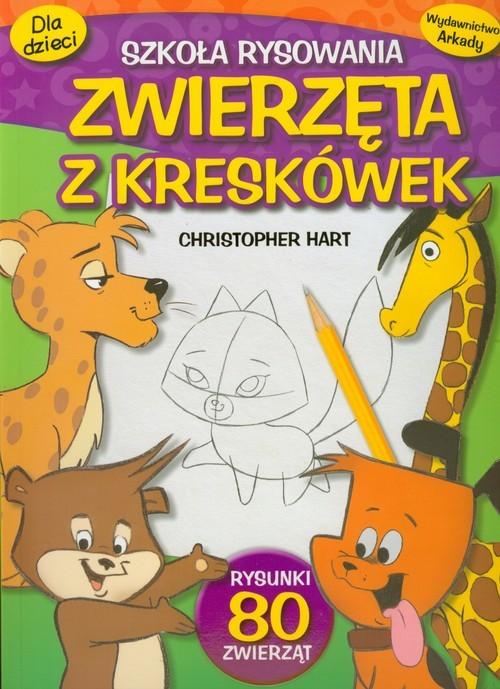 okładka Zwierzęta z kreskówek Szkoła rysowaniaksiążka |  | Hart Christopher