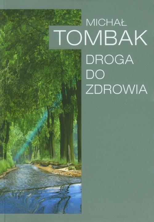 okładka Droga do zdrowia, Książka | Tombak Michał