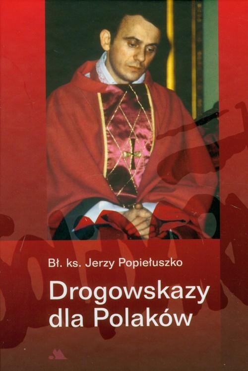 okładka Drogowskazy dla Polaków, Książka   Popiełuszko Jerzy