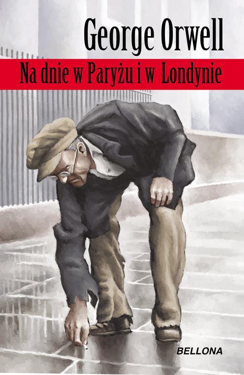 okładka Na dnie w Paryżu i Londynieksiążka      Orwell George