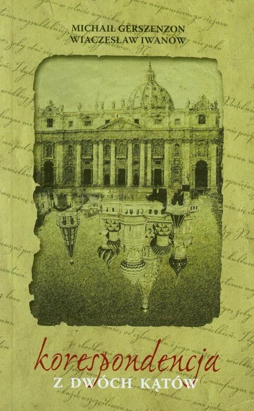 okładka Korespondencja z dwóch kątówksiążka      Michaił Gerszenzon, Wiaczesław Iwanow