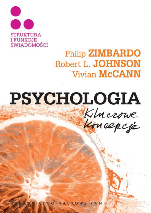 okładka Psychologia Kluczowe koncepcje Tom 3 Struktura i funkcje świadomościksiążka      Philip G. Zimbardo, Robert L.  Johnson, McCann