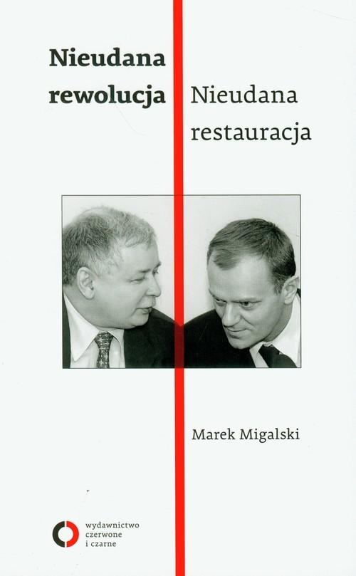 okładka Nieudana rewolucja Nieudana restauracjaksiążka |  | Marek Migalski