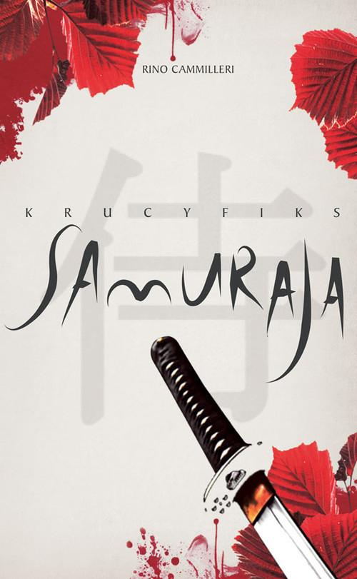 okładka Krucyfiks Samuraja, Książka | Rino Cammilleri