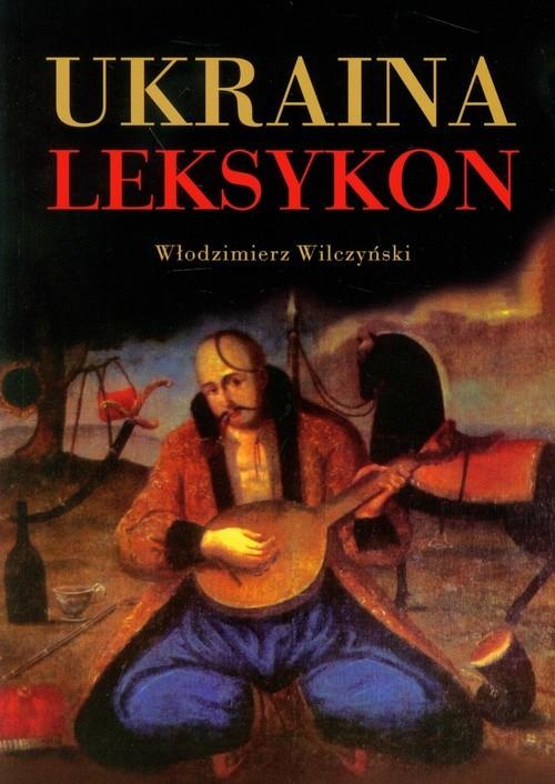 okładka Ukraina Leksykon, Książka | Wilczyński Włodzimierz