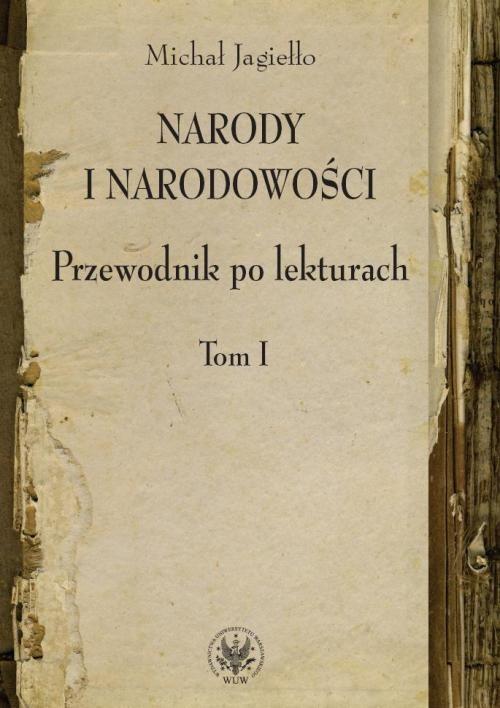 okładka Narody i narodowości Przewodnik po lekturach Tom 1, Książka | Michał Jagiełło