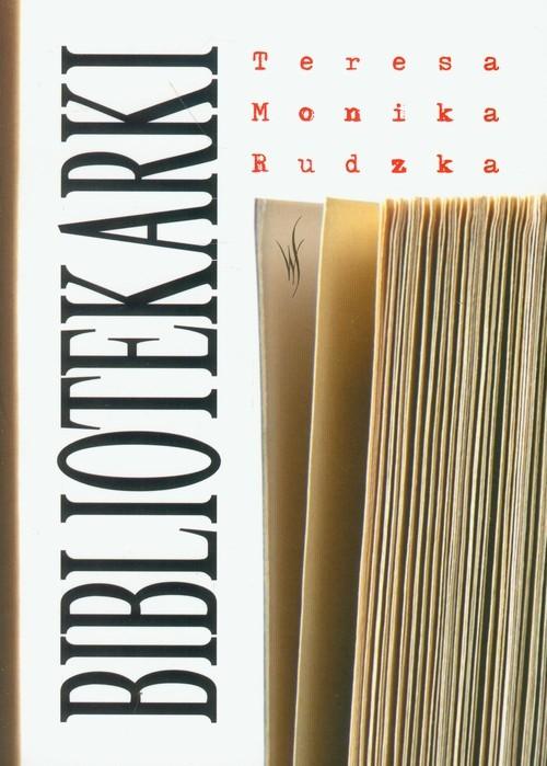 okładka Bibliotekarki, Książka | Teresa Monika Rudzka