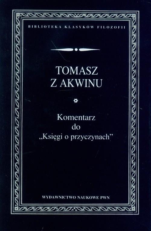 okładka Komentarz do Księgi o przyczynach, Książka | z Akwinu Tomasz
