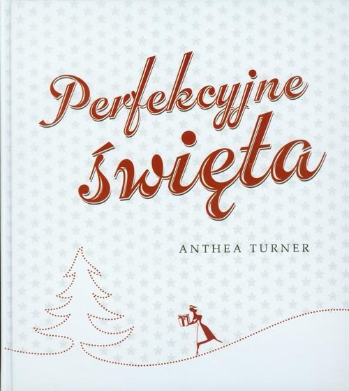 okładka Perfekcyjne święta, Książka   Turner Anthea
