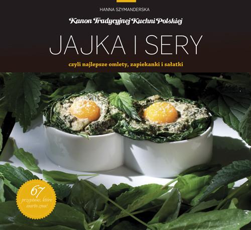 okładka Jajka i sery czyli najlepsze omlety zapiekanki sałatki, Książka | Hanna Szymanderska
