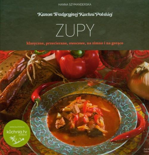 okładka Zupy klasyczne przecierane owocowe na zimno i na gorąco, Książka | Hanna Szymanderska