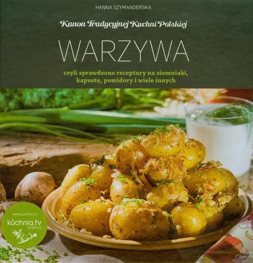 okładka Warzywa czyli sprawdzone receptury na ziemniaki kapustę pomidory i wiele innych, Książka | Hanna Szymanderska