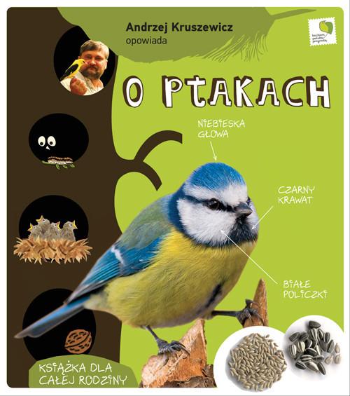 okładka O ptakach Książka dla całej rodziny. KsiążkaAndrzej G. Kruszewicz