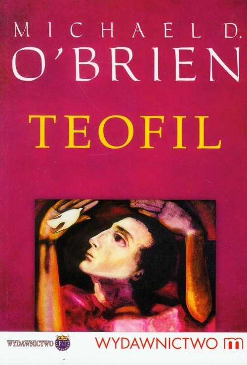 okładka Teofil, Książka | Michael D. O'Brien