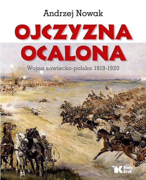 okładka Ojczyzna Ocalona Wojna sowiecko-polska 1919-1920, Książka | Andrzej Nowak