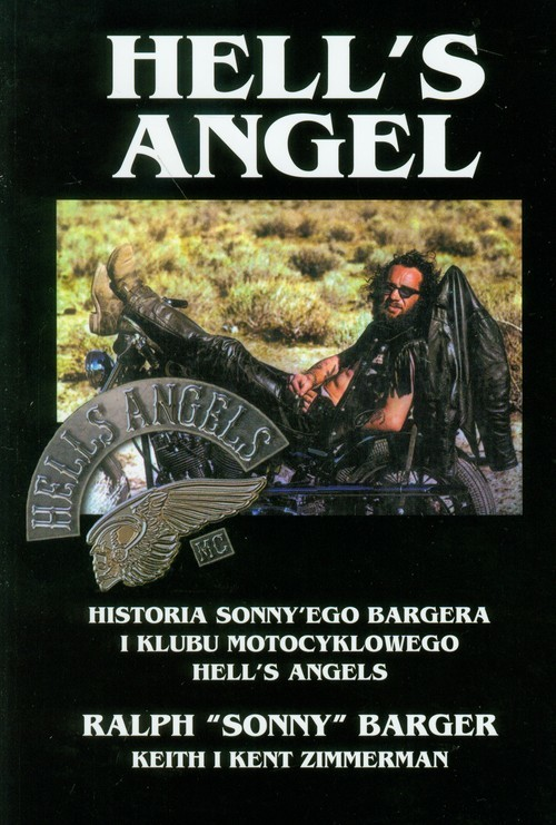okładka Hell's Angel Historia Sonny'ego Bargera i klubu motocyklowegoksiążka |  | Ralph Barger, Keith Zimmerman, Kent Zimmerman
