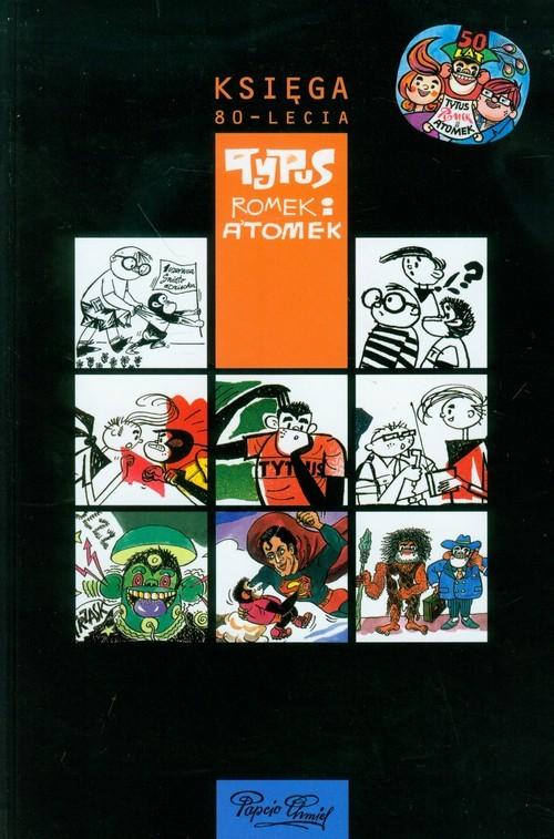 okładka Tytus Romek i A'Tomek Tytus Księga 80-lecia, Książka | Henryk Jerzy Chmielewski