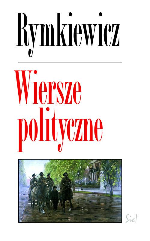 okładka Wiersze polityczne, Książka   Jarosław Marek Rymkiewicz