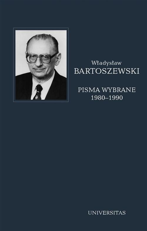 okładka Pisma wybrane Tom 4 1980-1990, Książka | Bartoszewski Władysław