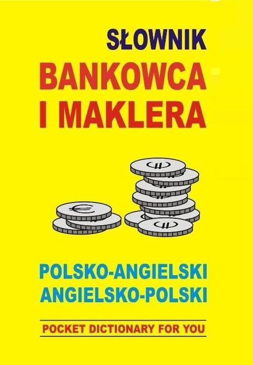 okładka Słownik bankowca i maklera polsko angielski angielsko polski POCKET DICTIONARY FOR YOU, Książka | Jacek Gordon
