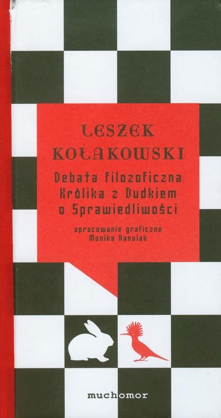 okładka Debata filozoficzna Królika z Dudkiem o Sprawiedliwości, Książka | Kołakowski Leszek